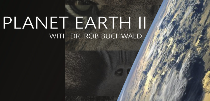 TV w/ a Prof: Planet Earth II This Tuesday!